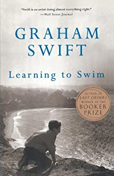 Learning to Swim: And Other Stories (Vintage International) by [Swift, Graham]