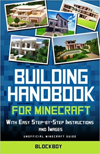 Building Handbook For Minecraft With Easy Step By Step Instructions