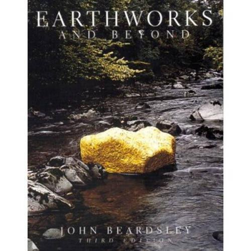 Read Earthworks And Beyond: Contemporary Art In the Landscape [W.O.R.D]