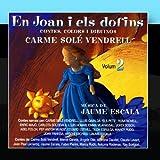Carme Solé Vendrell, Vol. 2: En Joan I Els Dolfins