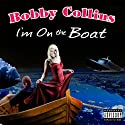 I'm On the Boat Performance by Bobby Collins