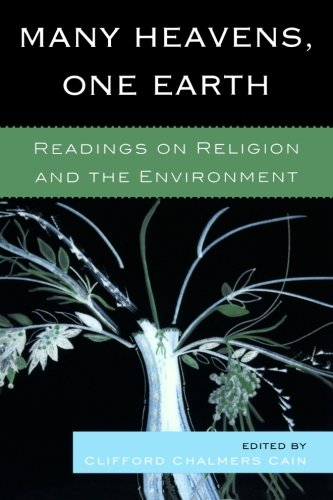 Many Heavens, One Earth: Readings on Religion and the Environment PDF