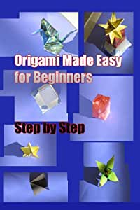 Origami Made Easy for Beginners