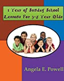 1 Year of Sunday School Lessons For 3-5 Year Olds