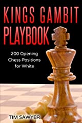 Kings Gambit Playbook: 200 Opening Chess Positions for White (Chess Opening Playbook) Paperback