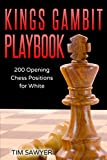 Kings Gambit Playbook: 200 Opening Chess Positions For White (chess Opening Playbook)-Tim Sawyer