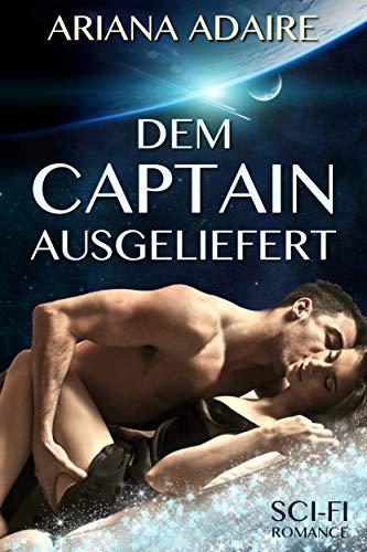Dem Captain ausgeliefert: Sci-Fi-Romance (German Edition)