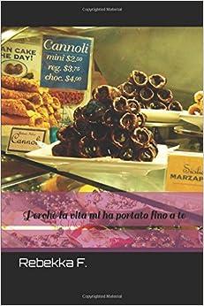 Book Perchè la vita mi ha portato fino a te (Italian Edition)