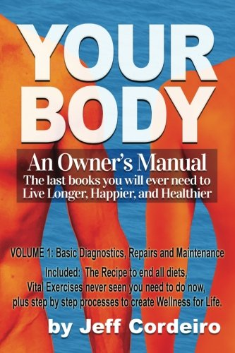 Download Your Body: An Owner's Manual (Volume 1) PDF ePub fb2 book