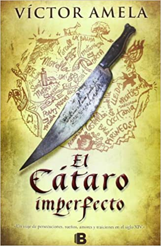 El Cátaro imperfecto (Histórica): Amazon.es: Víctor Amela ...