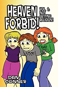 Heaven Forbid! Volume 1: Not Getting Religion! by Dan Conner (2010-05-01)