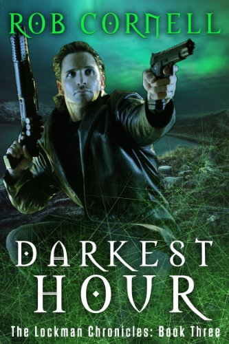 Darkest Hour: An Urban Fantasy Thriller (The Lockman Chronicles Book 3)