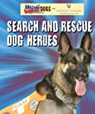 Search and Rescue Dog Heroes, Linda Bozzo and Library Association Staff, 0766032019