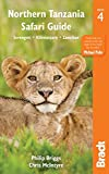 : Northern Tanzania Safari Guide: Including Serengeti, Kilimanjaro, Zanzibar (Bradt Travel Guide)