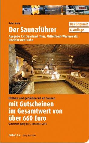 Der Saunaführer: Saarland, Trier, Mittelrhein, Westerwald, Rheinhessen-Nahe