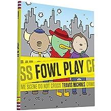 Fowl Play by Travis Nichols (2015-08-04)