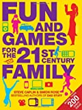 Fun and Games for the 21st Century Family, Steve Caplin and Simon Rose, 1906964432