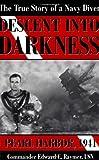 Descent into Darkness: Pearl Harbour 1941: a Navy Diver's Memoir
