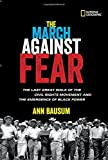img - for The March Against Fear: The Last Great Walk of the Civil Rights Movement and the Emergence of Black Power book / textbook / text book