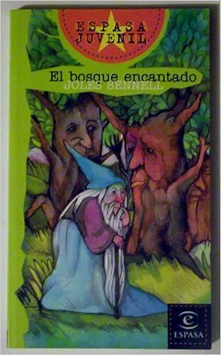 El Bosque Encantado (Espasa Juvenil) (Spanish Edition): Joles Sennell, Vivi Escriva, Angelina Gatell: 9788423990337: Amazon.com: Books