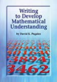 Writing to Develop Mathematical Understanding, Pugalee, David K., 192902486X