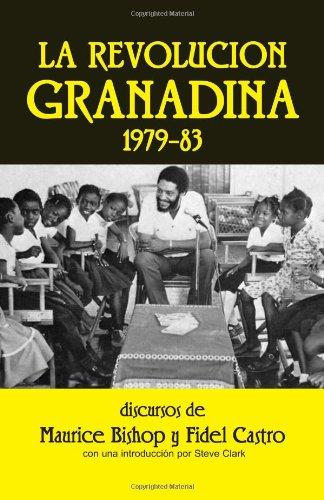 La revolucion granadina, 1979-83, Discursos por Maurice Bishop y Fidel Castro (Spanish Edition)