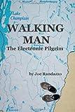 Walking Man: The Electronic Pilgrim by Randazzo, Joe published by WordSmiths Books (2010) [Paperback]