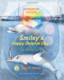 Smiley's Happy Dolphin Day --the Artist in You, D. S. Newlin, 145645109X