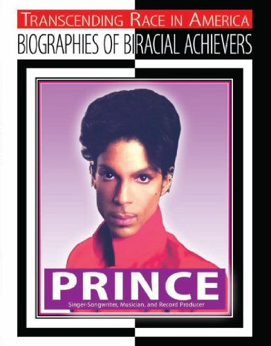 Download Prince: Singer-Songwriter, Musician, and Record Producer (Transcending Race in America: Biographies of Biracial Achievers) pdf epub