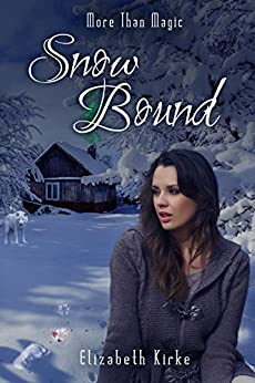 Snow Bound (More than Magic Book 2) by [Kirke, Elizabeth]