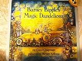 Barney Bipple's Magic Dandelions, Carol Chapman, 0140545409
