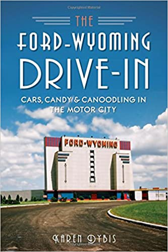 _BETTER_ The Ford-Wyoming Drive-In: Cars, Candy & Canoodling In The Motor City (Landmarks). specific otros Engine Redes Parshat 51gZ25cr1wL._SX331_BO1,204,203,200_