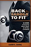 Back in the Saddle to Fit, Darryl Ewing, 1478704217