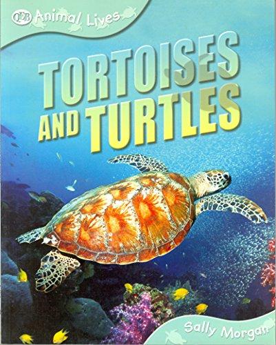 - Tortoises and Turtles (Animal Lives)