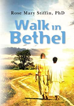 Walk in Bethel by [Stiffin, Rose]