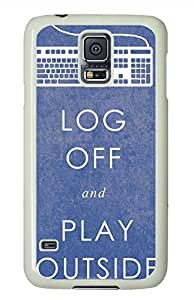 Log Off And Play Outside White Hard Case Cover Skin For Samsung Galaxy S5 I9600