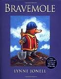 Bravemole, Lynne Jonell, 0399239626