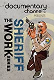 The Documentary Channel Presents The Work Series: Sheriff