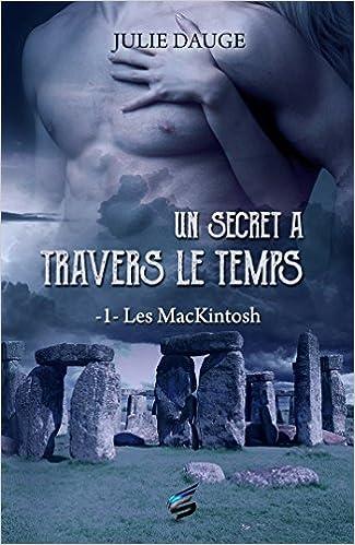 Un secret à travers le temps - T-1: Les MacKintosh de Julie Dauge