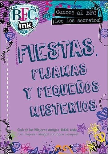 BFC, Ink. Fiestas, pijamas y pequenos misterios (Spanish Edition): Parragon Books: 9781407593814: Amazon.com: Books