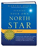 Finding Your Own North Star Journal: A Guide to Claiming the Life You Were Meant to Live by Martha Beck (2009-10-06)