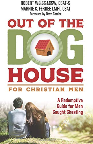 Out of the Doghouse for Christian Men: A Redemptive Guide for Men Caught Cheating pdf epub