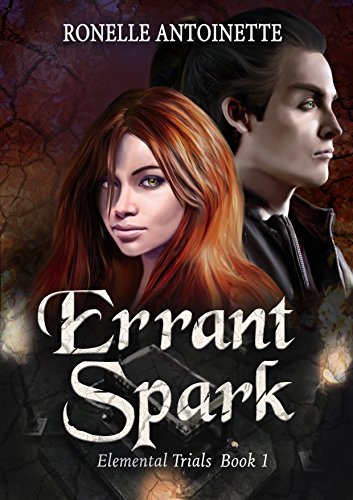Errant Spark (Elemental Trials Book 1) by [Antoinette, Ronelle]