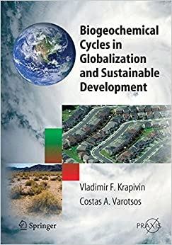 Biogeochemical Cycles in Globalization and Sustainable Development (Springer Praxis Books)