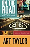 On The Road with Del & Louise: A Novel in Stories