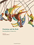 Feminism and the Body: Interdisciplinary Perspectives, Catherine Kevin, 1443809861