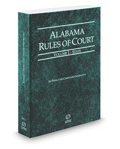 Alabama Rules Of Court   State  2017 Ed   Vol  I  Alabama Court Rules