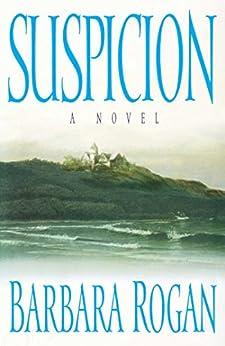 Suspicion: A Novel by [Rogan, Barbara]