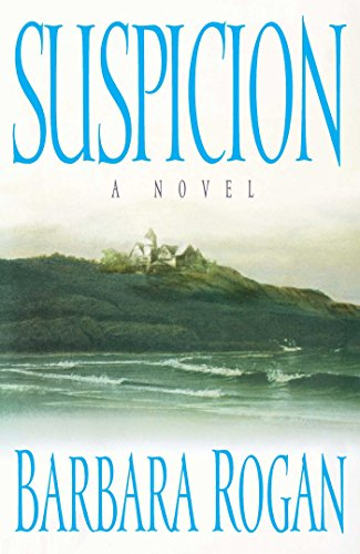 Suspicion: A Novel by [Rogan, Barbara]