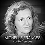 Michelle Frances: Audible Sessions: FREE Exclusive Interview | Robin Morgan